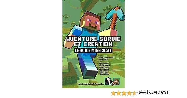 Amazon Fr Aventure Survie Et Création Le Guide Minecraft