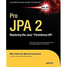 Pro JPA 2: Mastering the Java(TM) Persistence API (Expert's Voice in Java Technology) 2010 edition by Keith, Mike, Schincariol, Merrick, Keith, Jeremy (2009) Paperback