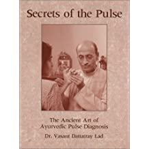 Secrets of the Pulse by Vasant Lad (1996-11-24)