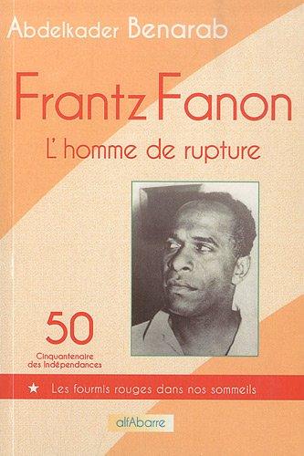 frantz-fanon-lhomme-de-rupture
