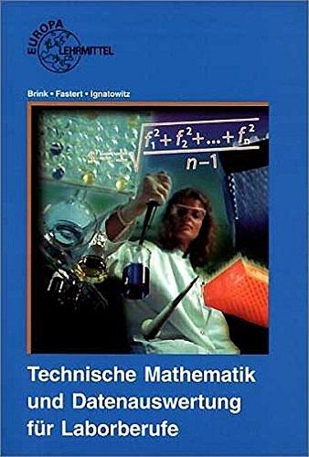 Technische Mathematik und Datenauswertung für Laborberufe (Mathe-labor Mein)