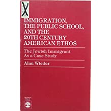 Immigration, the Public School and the 20th Century American Ethos