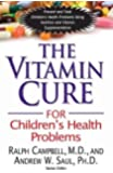 The Vitamin Cure for Children's Health Problems (Vitamin Cure Series)