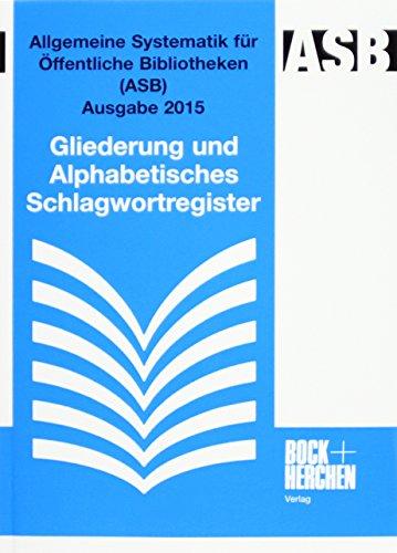 allgemeine-systematik-fur-offentliche-bibliotheken-asb-ausgabe-2015-gliederung-und-alphabetisches-sc