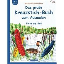 BROCKHAUSEN Bastelbuch Bd.8: Das große  Kreuzstich-Buch zum Ausmalen: Tiere am See (Kleinste Entdecker)