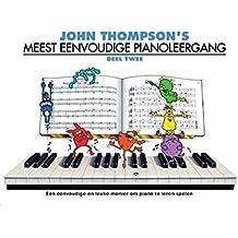Thompson Easiest Piano Course 2: New Edition -Pianoforte Book Dutch- (John Thompson's Meest Eenvoudige Pianoleergang: Deel Twee): Noten, Lehrmaterial für Klavier