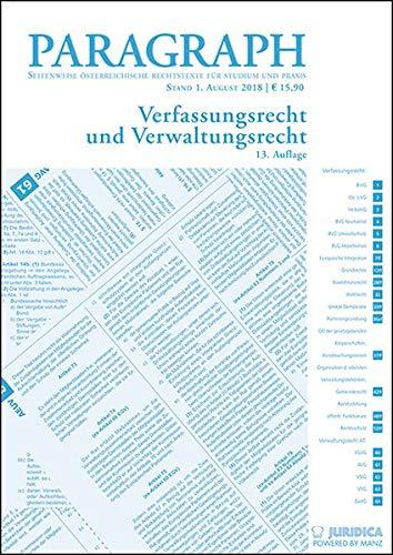 Verfassungsrecht und Verwaltungsrecht: Paragraph. Seitenweise österreichische Rechtstexte für Studium und Praxis (Edition Juridica)