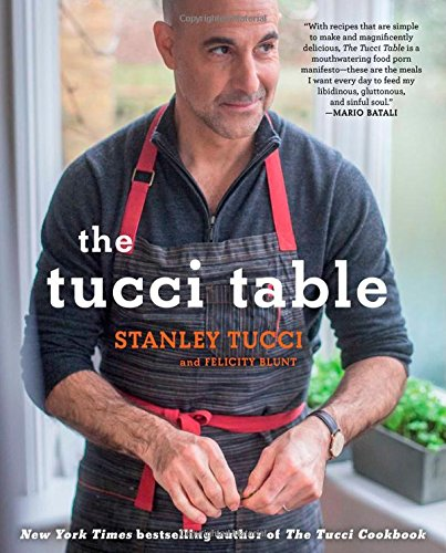 The Tucci Table: Cooking with Family and Friends por Stanley Tucci