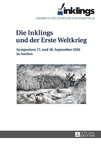 inklings  Jahrbuch fuer Literatur und Aesthetik: Die Inklings und der Erste Weltkrieg  Symposium 17. und 18. September in Aachen