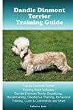 Dandie Dinmont Terrier Training Guide. Dandie Dinmont Terrier Training Book Includes: Socializing, Housetraining, Obedience Training, Behavioral Training, Cues & Commands and More (English Edition)
