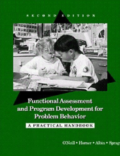 Functional Assessment and Program Development for Problem Behavior: A Practical Handbook by O'Neill, Robert E. Published by Cengage Learning 2nd (second) edition (1996) Paperback