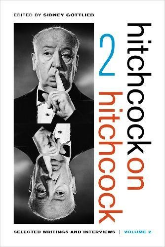 Hitchcock on Hitchcock: Volume 2: Selected Writings and Interviews