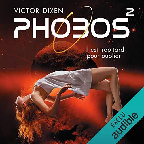Phobos. Il est trop tard pour oublier: Phobos 2 par Victor Dixen