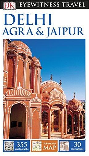 DK Eyewitness Travel Guide: Delhi, Agra & Jaipur by DK (2015-10-01)