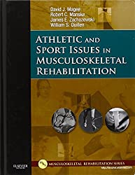 Athletic and Sport Issues in Musculoskeletal Rehabilitation, 1e by David J. Magee BPT PhD CM (2010-11-12)