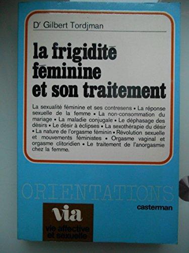 LA FRIGIDITE FEMININE ET SON TRAITEMENT. Edition 1976 par Gilbert Tordjman