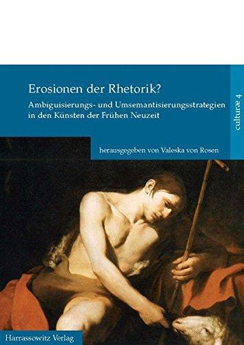 Erosionen der Rhetorik?: Strategien der Ambiguität in den Künsten der Frühen Neuzeit (culturae / intermedialität und historische anthropologie, Band 4)