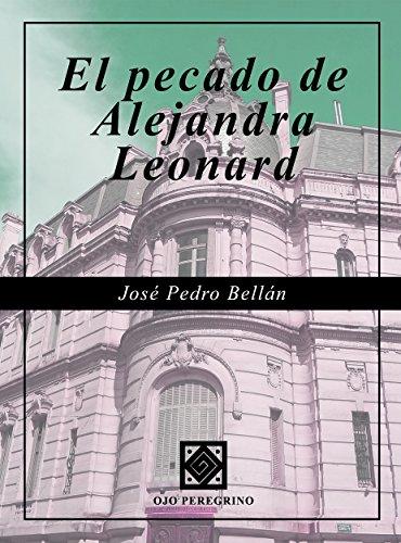 El pecado de Alejandra Leonard por José Pedro Bellán