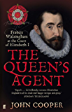 The The Queen's Agent: Francis Walsingham at the Court of Elizabeth I