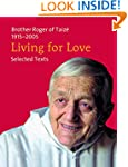 Living for Love: Selected Texts. Brot...