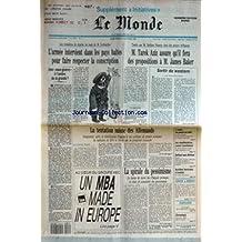 MONDE (LE) [No 14293] du 09/01/1991 - L'ARMEE INTERVIENT DANS LES PAYS BALTES POUR FAIRE RESPECTER LA CONSCRIPTION - UNE SOUS-GUERRE A L'OMBRE DE LA GRANDE ? - M. TAREK AZIZ ASSURE QU'IL FERA DES PROPOSITIONS A M. JAMES BAKER - SORTIR DU WESTERN PAR ANDRE FONTAINE - LA TENTATION SUISSE DES ALLEMANDS PAR DANIEL VERNET - LA SPIRALE DU PESSIMISME PAR JEROME JAFFRE - L'ECHEC DU PUTSCH EN HAITI - LES MANIFESTATIONS CONTRE L'AVORTEMENT - BELFOND SANS BELFOND - ACCIDENT FERROVIAIRE A L'ONDRES.