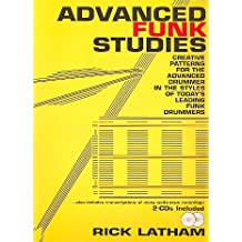 Advanced Funk Studies (+2 CD's) : Creative Patterns for the advanced Drummer