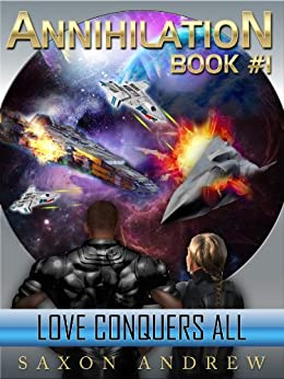 Love Conquers All (Annihilation series Book 1) by [Andrew, Saxon]