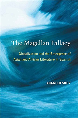 The Magellan Fallacy: Globalization and the Emergence of Asian and African Literature in Spanish