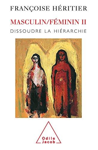 Masculin Féminin II: Dissoudre la hiérarchie (SCIENCE HUM