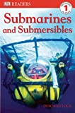 Submarines and Submersibles (DK Readers: Level 1)