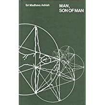 Man, Son of Man: In the Stanzas of Dzyan by Sri Madhava Ashish (1970-02-01)