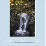 5 Exercices de Sophrologie - Rencontre avec vous : Tome 2 (1CD audio)