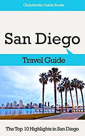 san diego travel guide the top 10 highlights in san diego globetrotter guide books ebook. Black Bedroom Furniture Sets. Home Design Ideas