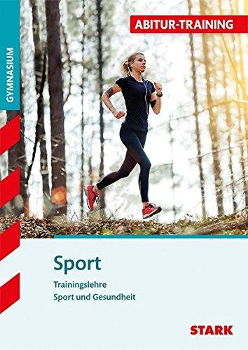 Abitur-Training Sport - Trainingslehre und Sport und Gesundheit (Gesundheit Sport)