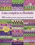 GUÍA COMPLETA DEL BORDADO: 500 combinaciones de puntos de bordado