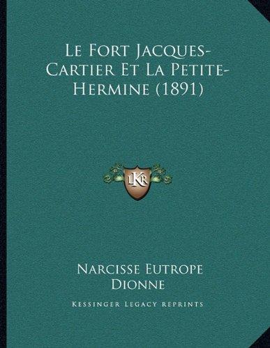 Le Fort Jacques-Cartier Et La Petite-Hermine (1891)