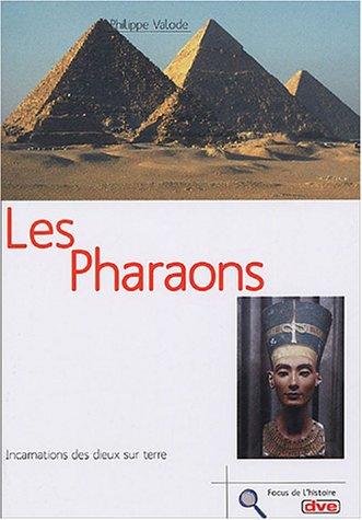 Les pharaons : Incarnation des dieux sur terre par Philippe Valode