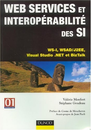 Web services et interoprabilit des SI : WS-I, WSAD/J2EE, Visual Studio.Net et BizTalk