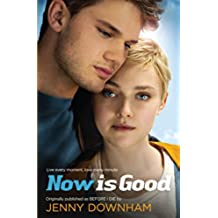 Now is Good (Also published as Before I Die)