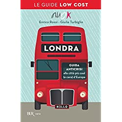 Londra low cost: GUIDA ANTICRISI alla città più cool (e cara) d'Europa