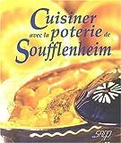 Cuisiner avec la poterie de Soufflenheim