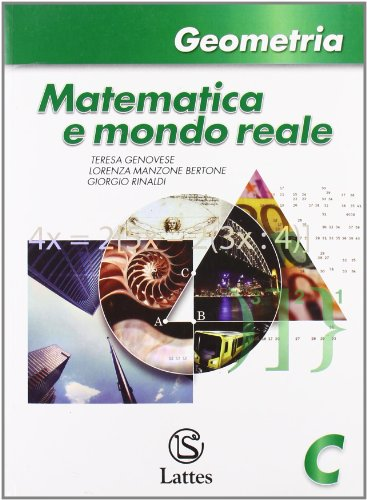 Matematica e mondo reale. Geometria C. Con espansione online. Per la Scuola media
