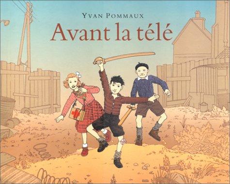 Avant la télé par Yvan Pommaux