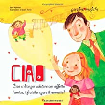 Ciao. Ediz. illustrata
