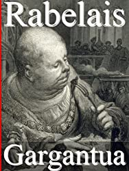 Gargantua (Annotated) (English Edition)