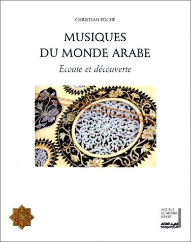 Musique du monde arabe. Ecoute et découverte par Christian Poché