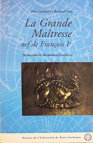 La Grande Maîtresse, nef de François I...
