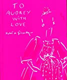 To Audrey with love