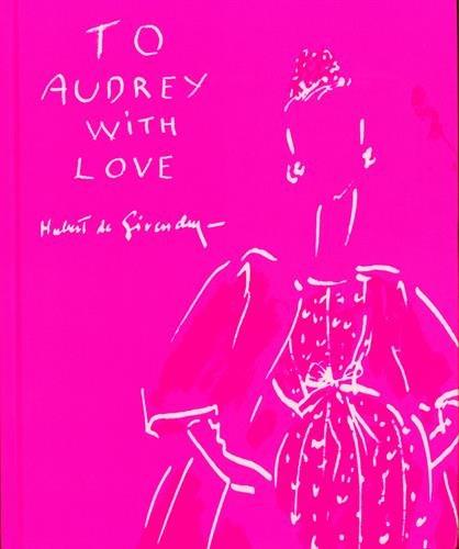 To Audrey with Love por Hubert de Givenchy