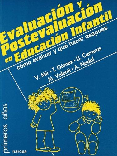 Evaluación y postevaluación en Educación Infantil: Cómo evaluar y qué hacer después (Primeros Años)
